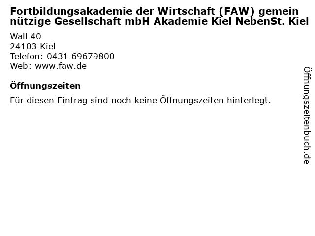 Fortbildungsakademie der Wirtschaft (FAW) gemeinnützige Gesellschaft mbH Akademie Kiel NebenSt. Kiel in Kiel: Adresse und Öffnungszeiten