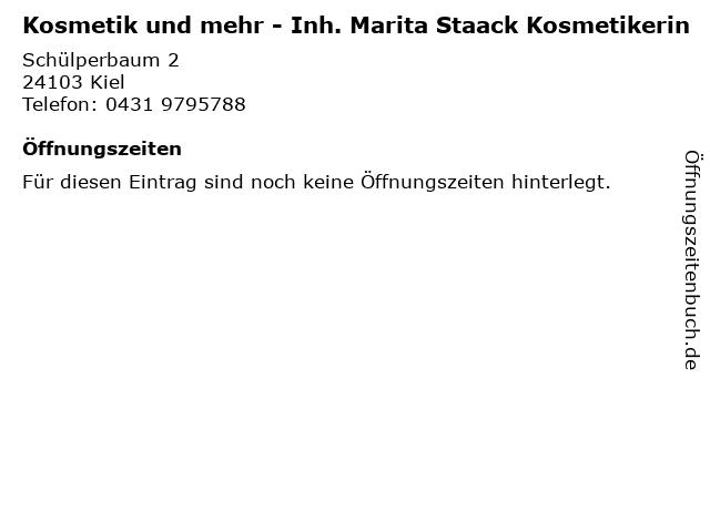 Kosmetik und mehr - Inh. Marita Staack Kosmetikerin in Kiel: Adresse und Öffnungszeiten