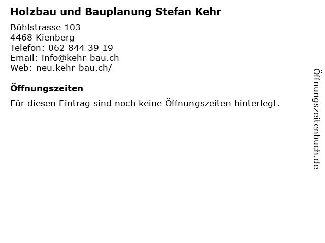 Holzbau und Bauplanung Stefan Kehr in Kienberg: Adresse und Öffnungszeiten