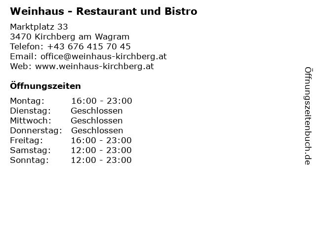 Das Weinhaus - Restaurant und Bistro in Kirchberg am Wagram: Adresse und Öffnungszeiten