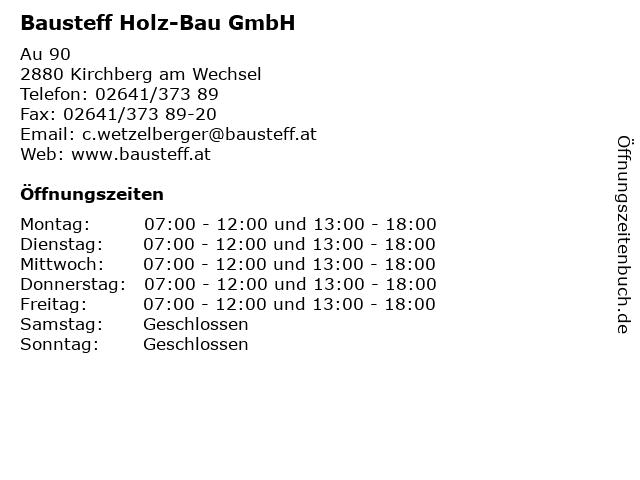 Bausteff Holz-Bau GmbH in Kirchberg am Wechsel: Adresse und Öffnungszeiten