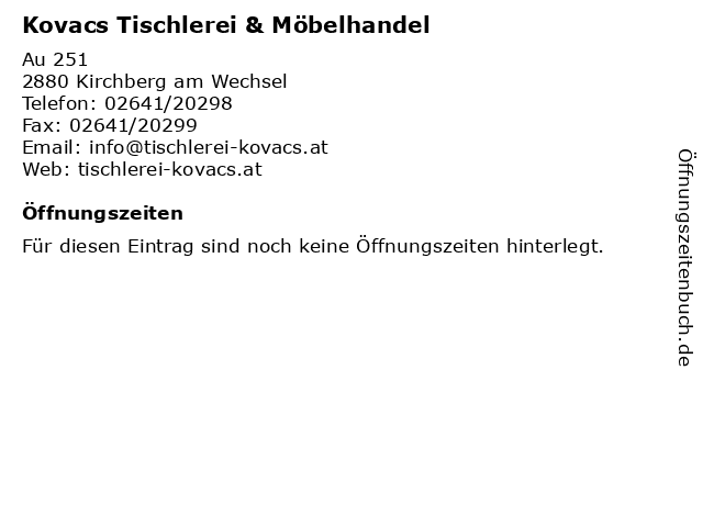 Kovacs Tischlerei & Möbelhandel in Kirchberg am Wechsel: Adresse und Öffnungszeiten
