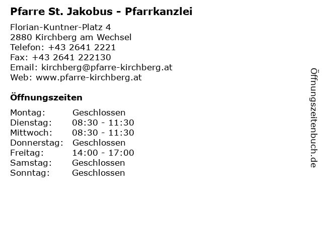 Pfarre St. Jakobus - Pfarrkanzlei in Kirchberg am Wechsel: Adresse und Öffnungszeiten