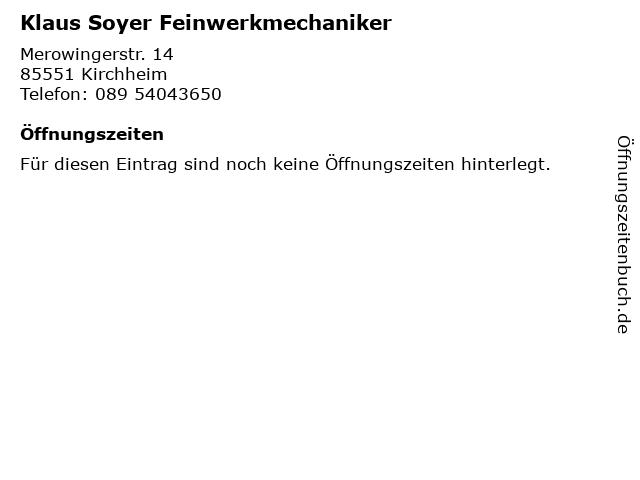 Klaus Soyer Feinwerkmechaniker in Kirchheim: Adresse und Öffnungszeiten