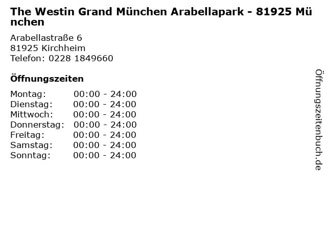 The Westin Grand München Arabellapark - 81925 München in Kirchheim: Adresse und Öffnungszeiten