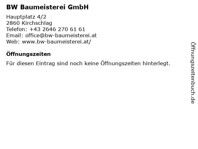 BW Baumeisterei GmbH in Kirchschlag: Adresse und Öffnungszeiten