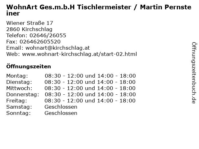 WohnArt Ges.m.b.H Tischlermeister / Martin Pernsteiner in Kirchschlag: Adresse und Öffnungszeiten