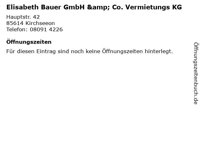 Elisabeth Bauer GmbH & Co. Vermietungs KG in Kirchseeon: Adresse und Öffnungszeiten