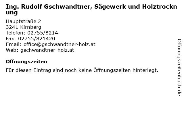 Ing. Rudolf Gschwandtner, Sägewerk und Holztrocknung in Kirnberg: Adresse und Öffnungszeiten