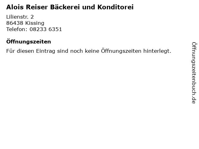 Alois Reiser Bäckerei und Konditorei in Kissing: Adresse und Öffnungszeiten