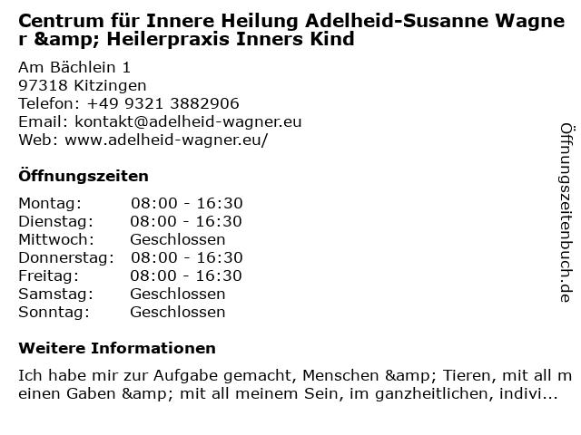 Centrum für Innere Heilung Adelheid-Susanne Wagner & Heilerpraxis Inners Kind in Obernbreit: Adresse und Öffnungszeiten
