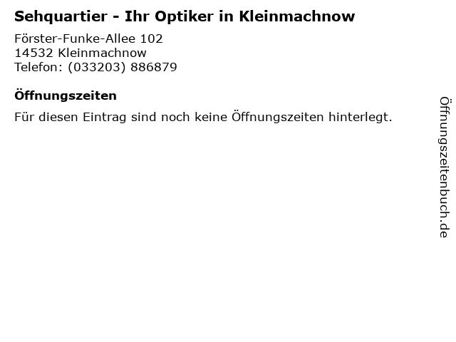 Sehquartier - Ihr Optiker in Kleinmachnow in Kleinmachnow: Adresse und Öffnungszeiten