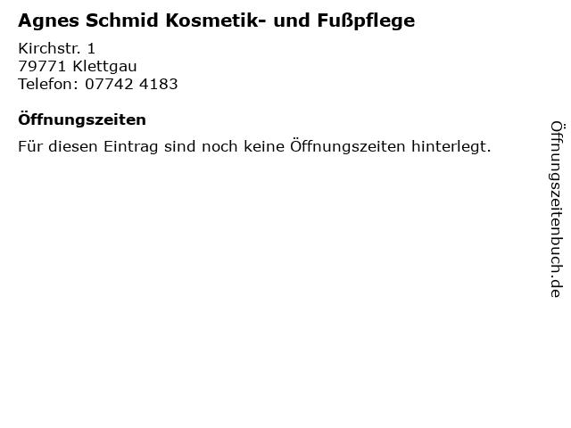 Agnes Schmid Kosmetik- und Fußpflege in Klettgau: Adresse und Öffnungszeiten