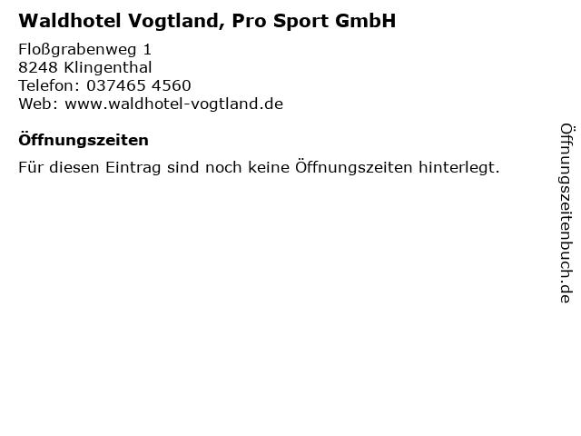 Waldhotel Vogtland, Pro Sport GmbH in Klingenthal: Adresse und Öffnungszeiten