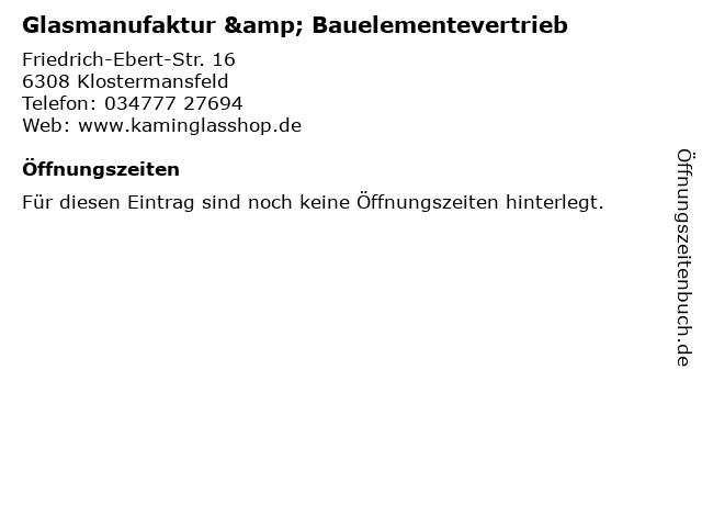 Glasmanufaktur & Bauelementevertrieb in Klostermansfeld: Adresse und Öffnungszeiten