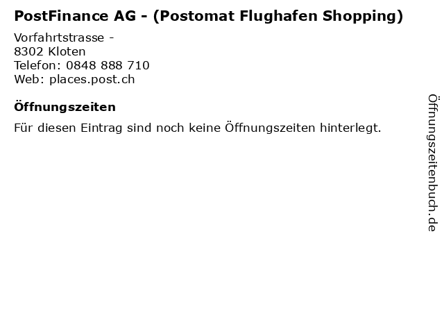 PostFinance AG - (Postomat Flughafen Shopping) in Kloten: Adresse und Öffnungszeiten