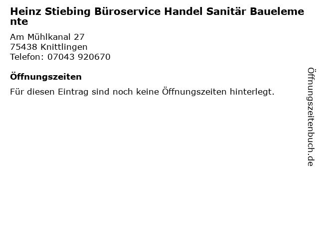 Heinz Stiebing Büroservice Handel Sanitär Bauelemente in Knittlingen: Adresse und Öffnungszeiten
