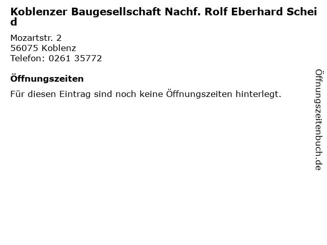 Koblenzer Baugesellschaft Nachf. Rolf Eberhard Scheid in Koblenz: Adresse und Öffnungszeiten