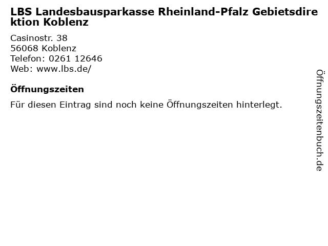 LBS Landesbausparkasse Rheinland-Pfalz Gebietsdirektion Koblenz in Koblenz: Adresse und Öffnungszeiten