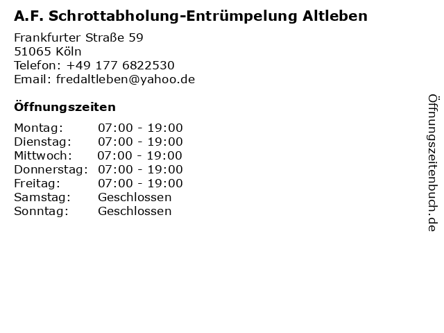 A.F. Schrottabholung-Entrümpelung Altleben in Köln: Adresse und Öffnungszeiten