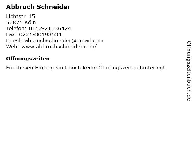 Abbruch Schneider in Köln: Adresse und Öffnungszeiten