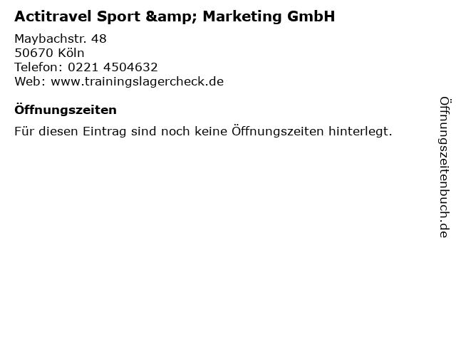 Actitravel Sport & Marketing GmbH in Köln: Adresse und Öffnungszeiten