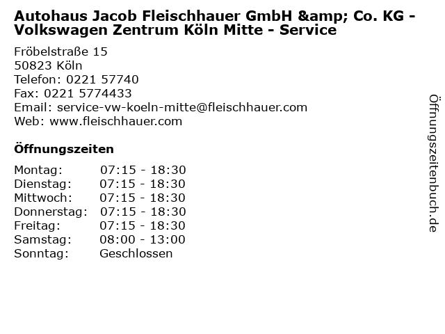 Autohaus Jacob Fleischhauer GmbH & Co. KG - Volkswagen Zentrum Köln Mitte - Service in Köln: Adresse und Öffnungszeiten