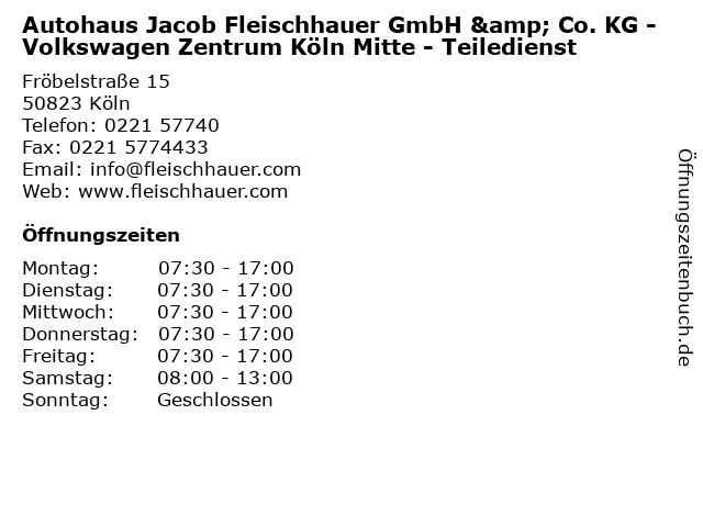 Autohaus Jacob Fleischhauer GmbH & Co. KG - Volkswagen Zentrum Köln Mitte - Teiledienst in Köln: Adresse und Öffnungszeiten
