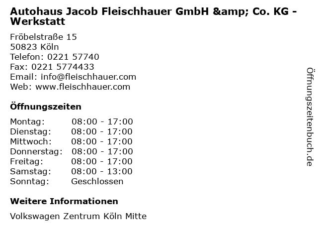 Autohaus Jacob Fleischhauer GmbH & Co. KG - Werkstatt in Köln: Adresse und Öffnungszeiten