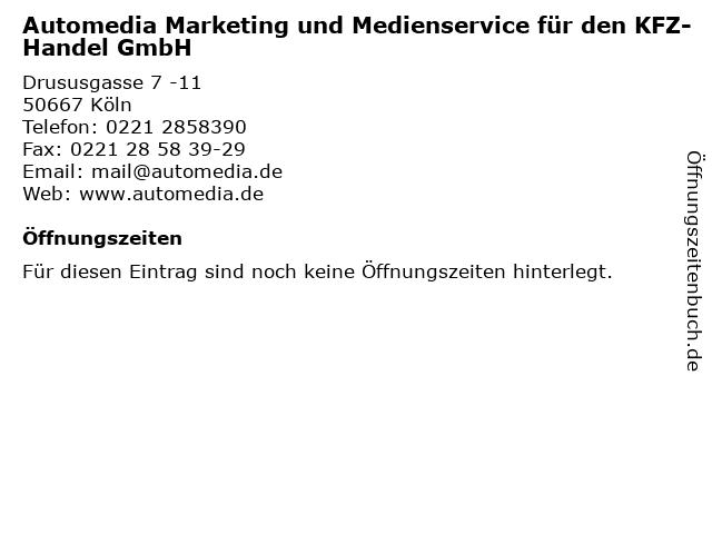 Automedia Marketing und Medienservice für den KFZ- Handel GmbH in Köln: Adresse und Öffnungszeiten