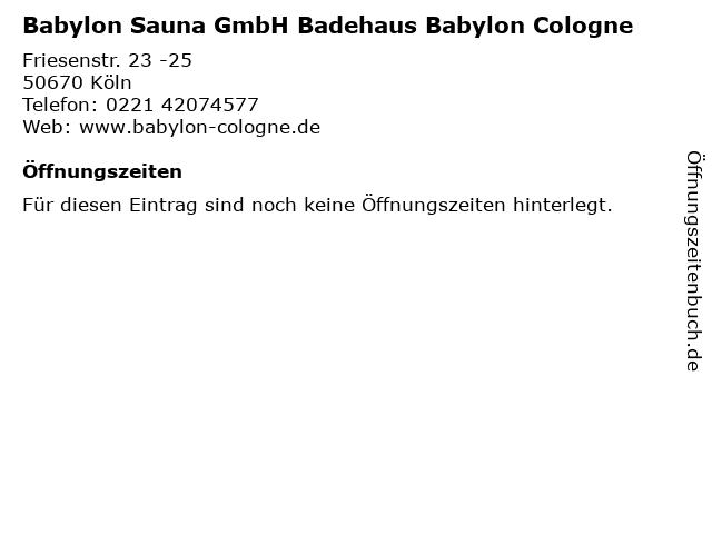 Babylon Sauna GmbH Badehaus Babylon Cologne in Köln: Adresse und Öffnungszeiten