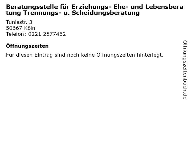 Beratungsstelle für Erziehungs- Ehe- und Lebensberatung Trennungs- u. Scheidungsberatung in Köln: Adresse und Öffnungszeiten