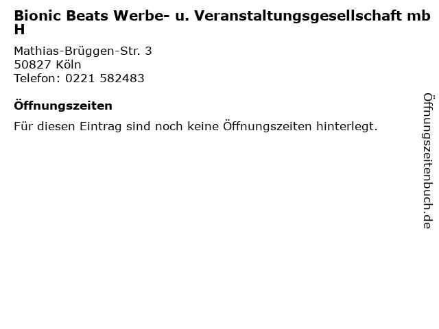 Bionic Beats Werbe- u. Veranstaltungsgesellschaft mbH in Köln: Adresse und Öffnungszeiten