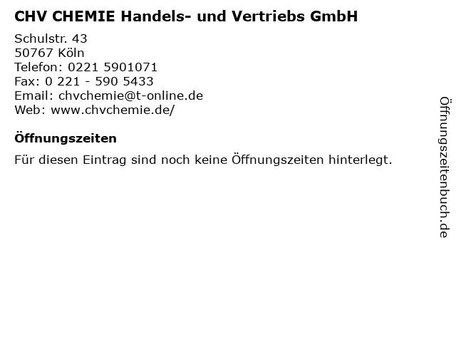 CHV CHEMIE Handels- und Vertriebs GmbH in Köln: Adresse und Öffnungszeiten