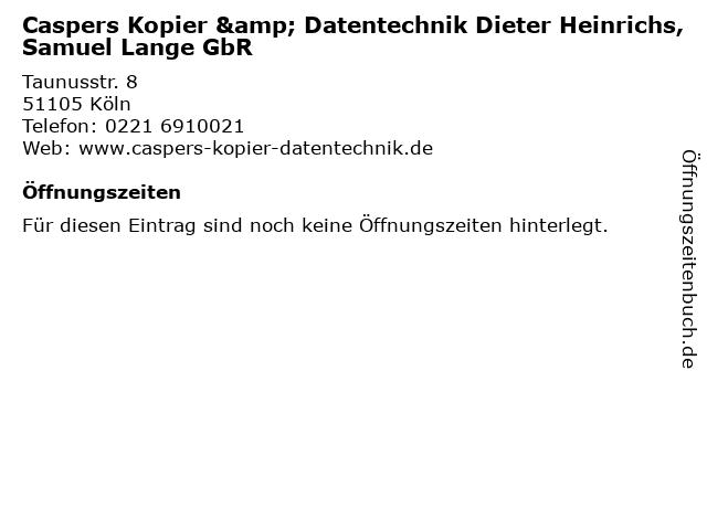Caspers Kopier & Datentechnik Dieter Heinrichs, Samuel Lange GbR in Köln: Adresse und Öffnungszeiten