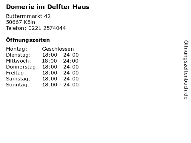 Domerie im Delfter Haus in Köln: Adresse und Öffnungszeiten