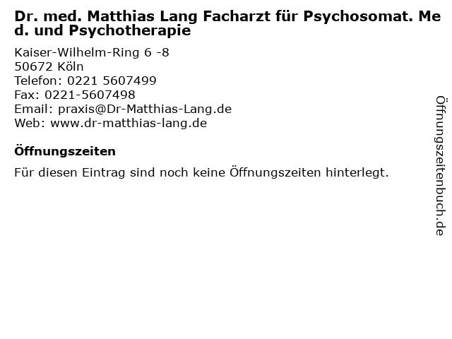 Dr. med. Matthias Lang Facharzt für Psychosomat. Med. und Psychotherapie in Köln: Adresse und Öffnungszeiten