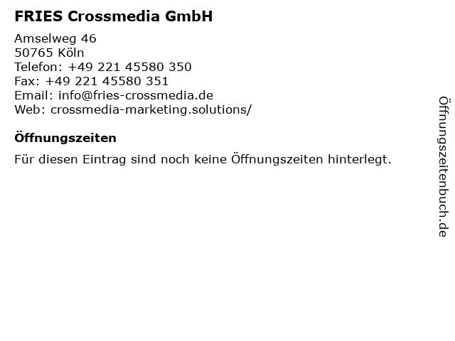 FRIES Crossmedia GmbH in Köln: Adresse und Öffnungszeiten