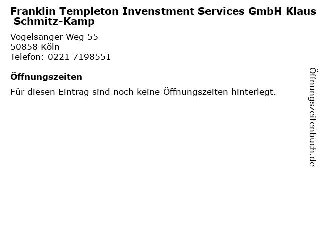 Franklin Templeton Invenstment Services GmbH Klaus Schmitz-Kamp in Köln: Adresse und Öffnungszeiten