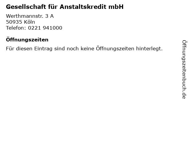 Gesellschaft für Anstaltskredit mbH in Köln: Adresse und Öffnungszeiten