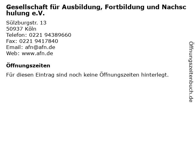 Gesellschaft für Ausbildung, Fortbildung und Nachschulung e.V. in Köln: Adresse und Öffnungszeiten