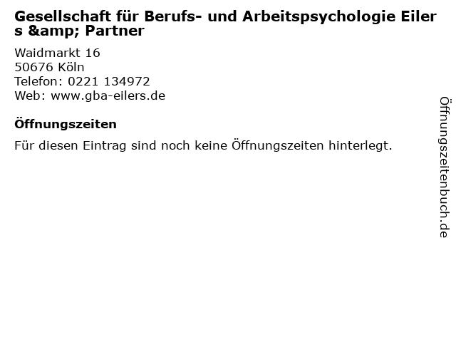 Gesellschaft für Berufs- und Arbeitspsychologie Eilers & Partner in Köln: Adresse und Öffnungszeiten