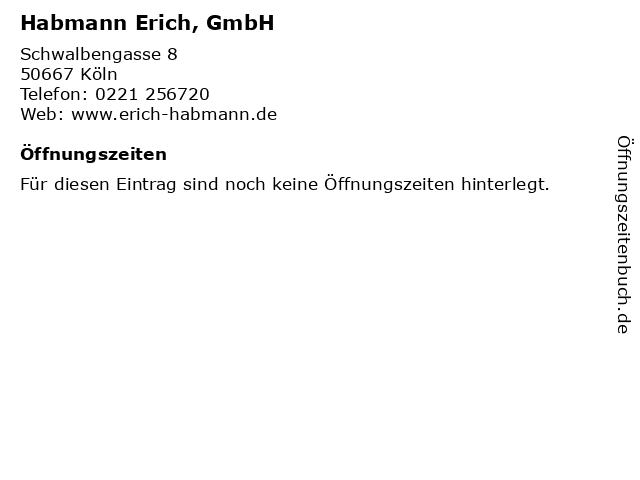 Habmann Erich, GmbH in Köln: Adresse und Öffnungszeiten