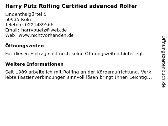 Harry Pütz Rolfing Certified advanced Rolfer in Köln: Adresse und Öffnungszeiten
