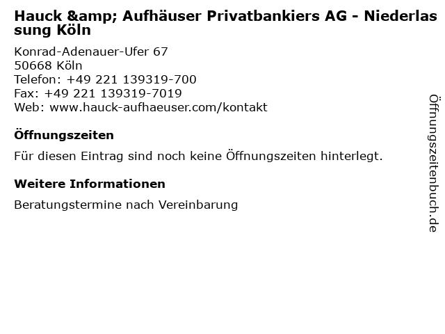 Hauck & Aufhäuser Privatbankiers AG - Niederlassung Köln in Köln: Adresse und Öffnungszeiten