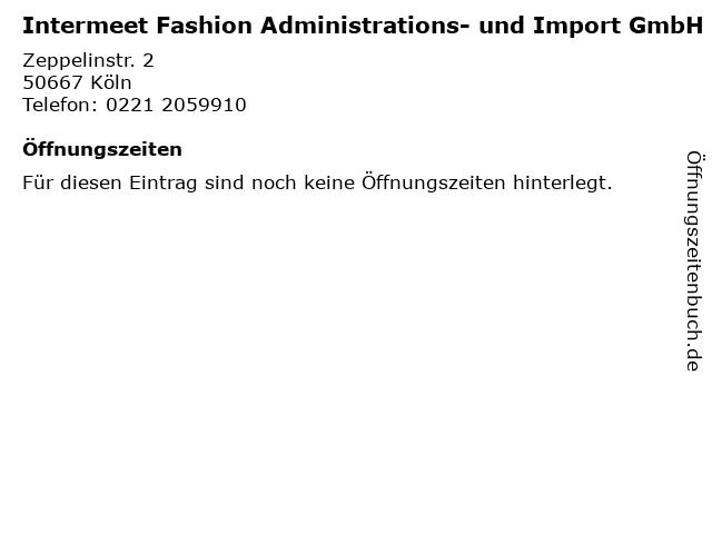 Intermeet Fashion Administrations- und Import GmbH in Köln: Adresse und Öffnungszeiten