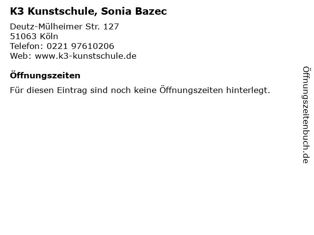 K3 Kunstschule, Sonia Bazec in Köln: Adresse und Öffnungszeiten