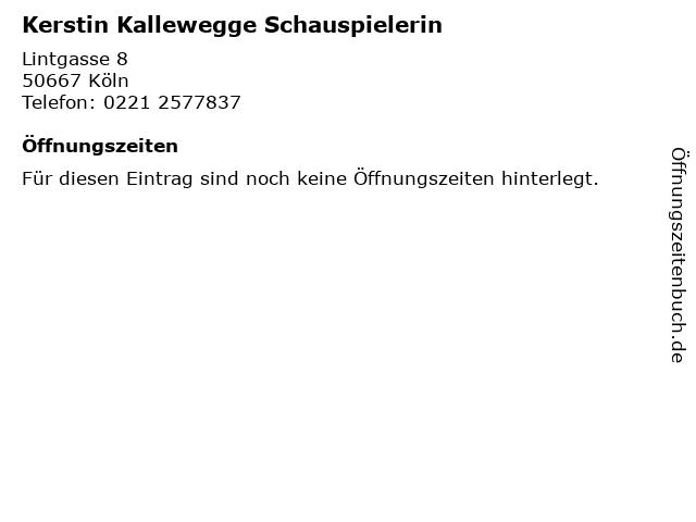 Kerstin Kallewegge Schauspielerin in Köln: Adresse und Öffnungszeiten