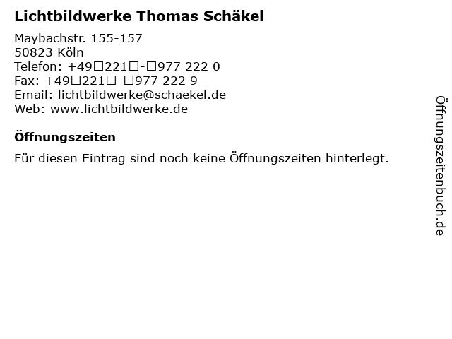Lichtbildwerke Thomas Schäkel in Köln: Adresse und Öffnungszeiten