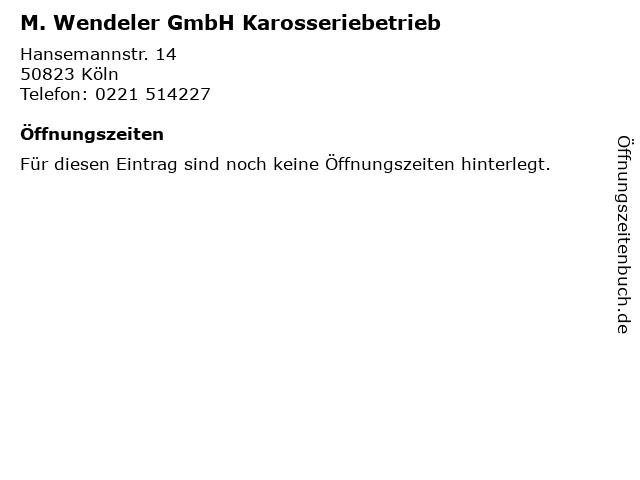 M. Wendeler GmbH Karosseriebetrieb in Köln: Adresse und Öffnungszeiten